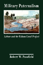 Military Paternalism - Labour and the Rideau Canal Project